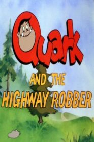 Quark and the Highway Robber