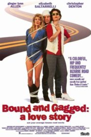 Bound and Gagged: A Love Story