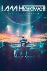 I Am Hardwell: Living the Dream