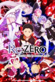 Re: Zero – Starting Life in Another World