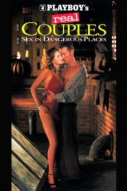 Playboy's Real Couples – Sex in Dangerous Places