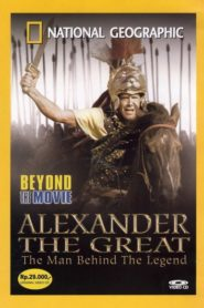 National Geographic Beyond the Movie: Alexander The Great