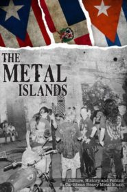 The Metal Islands: Culture, History, and Politics in Caribbean Heavy Metal Music