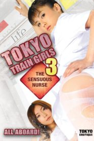 Tokyo Train Girls 3: The Sensuous Nurse