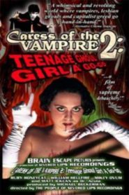 Caress of the Vampire 2: Teenage Ghoul Girl A Go-Go