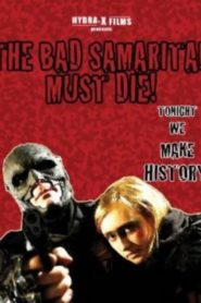 The Bad Samaritan Must Die!