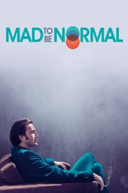 Mad to Be Normal