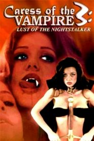 Caress of the Vampire 3: Lust Of The Nightstalker