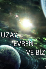 Uzay Evren ve Biz