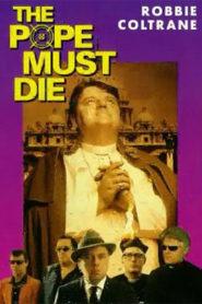 The Pope Must Die