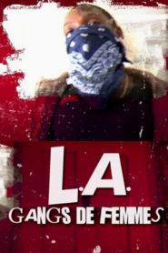 L.A: Gangs de femmes