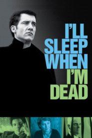 Öldüğümde Uyuyacağım