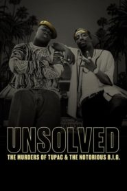 Unsolved: The Murders of Tupac and The Notorious B.I.G.