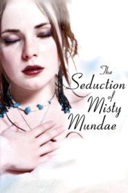 The Seduction Of Misty Mundae