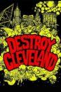 Destroy Cleveland