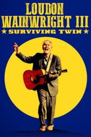 Loudon Wainwright III: Surviving Twin